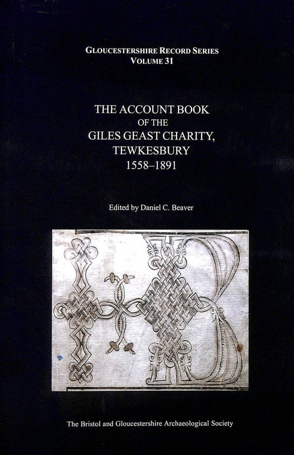 Image for The ACCOUNT BOOK OF THE GILES GEAST CHARITY, TEWKESBURY 1558-1891 (Gloucester Record Series)
