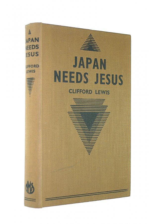 Image for Japan Needs Jesus / Clifford Lewis; Foreword by R. G. Studd