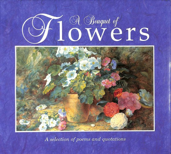 Image for A Bouquet of Flowers: A Selection of Poems and Quotations