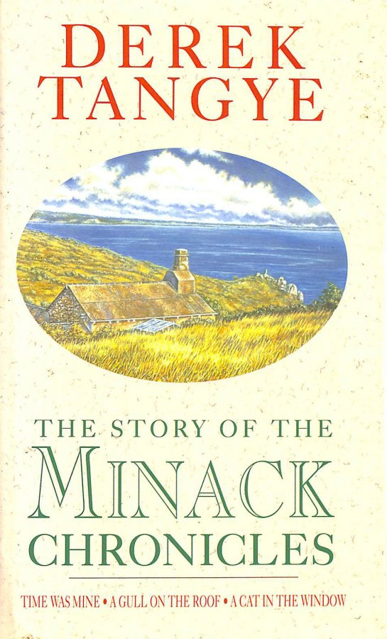 Image for The Story of the Minack Chronicles: Time Was Mine; a Gull On the Roof; He Roof; a Cat in the Window: Time Was Mine, Gull on the Roof, Cat in the Window