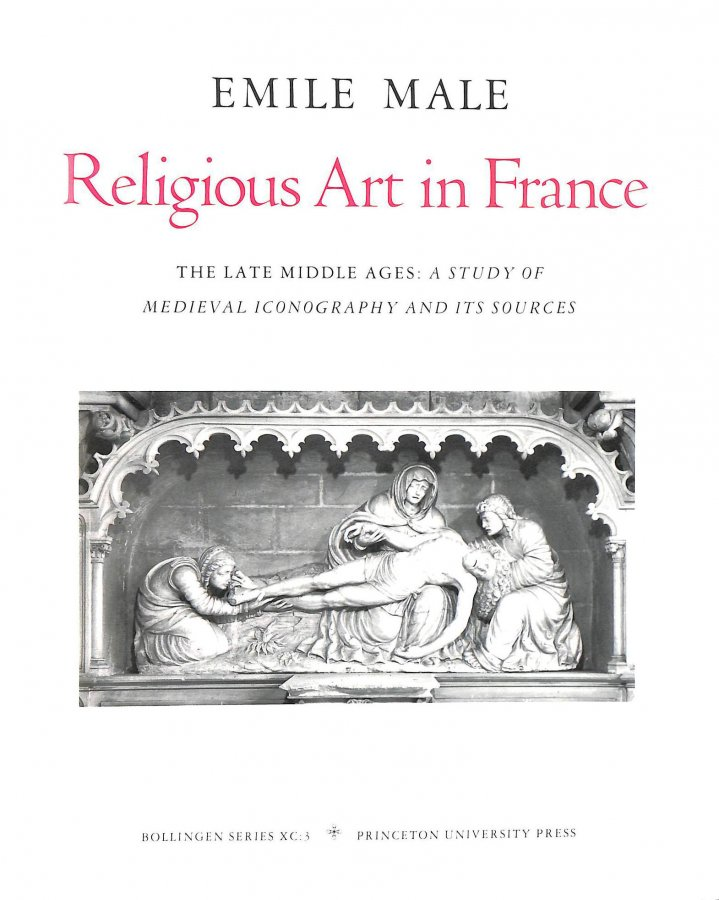 Image for Studies in Religious Iconography: Religious Art in France, Volume 3: The Late Middle Ages: A Study of Medieval Iconography and Its Sources: Religious Sources No. 3 (Bollingen Series (General))