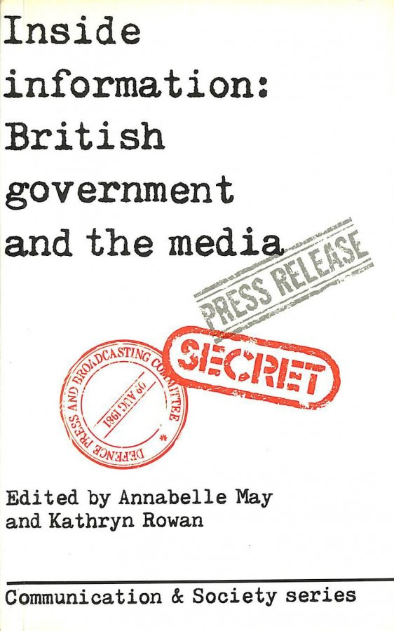 Image for Inside Information: British Government and the Media (Communication and Society)