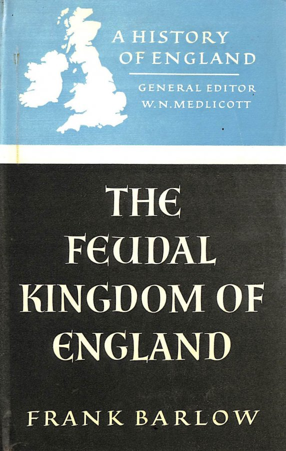 Image for The Feudal Kingdom Of England 1042-1216.