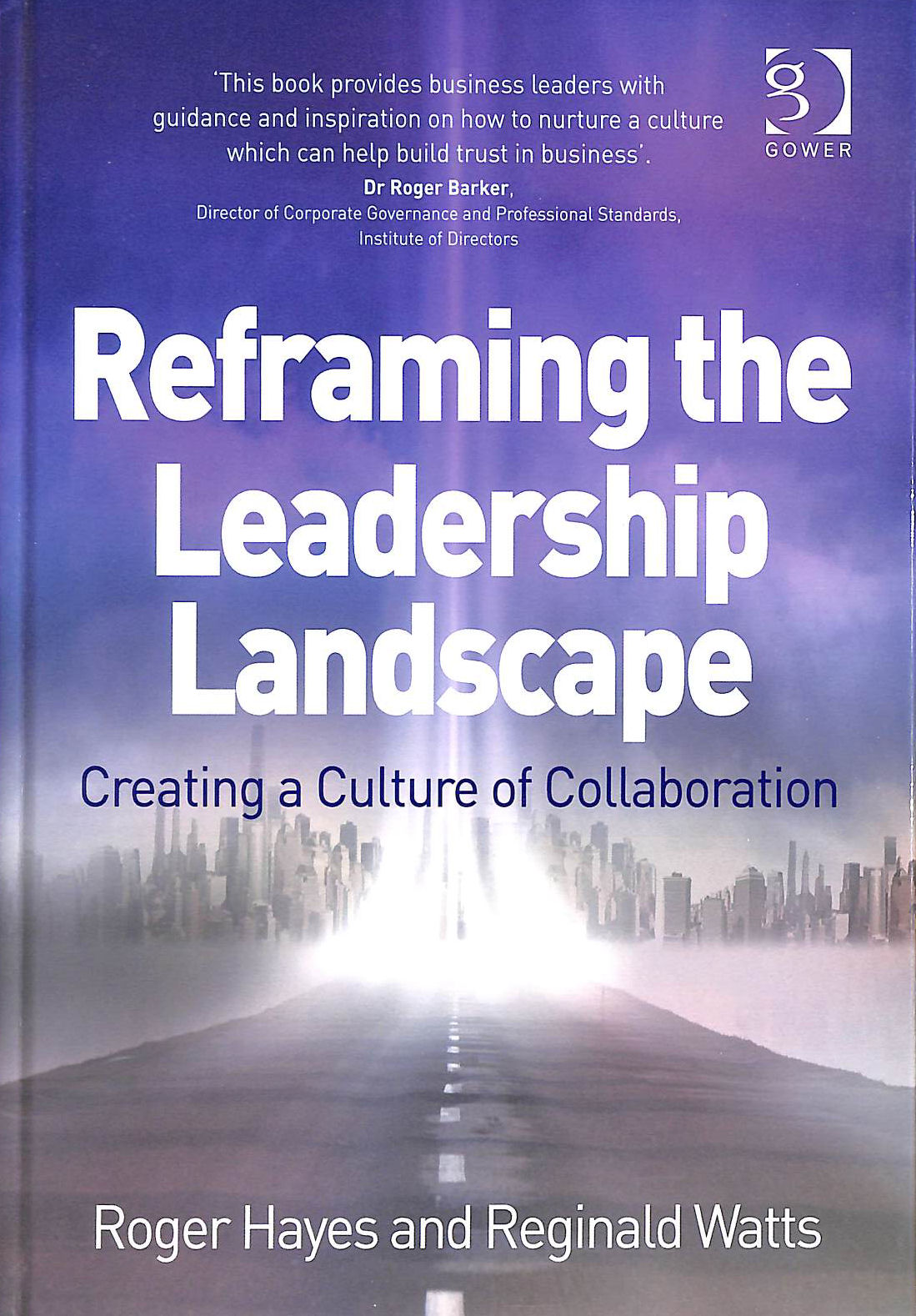 Image for Reframing the Leadership Landscape: Creating a Culture of Collaboration