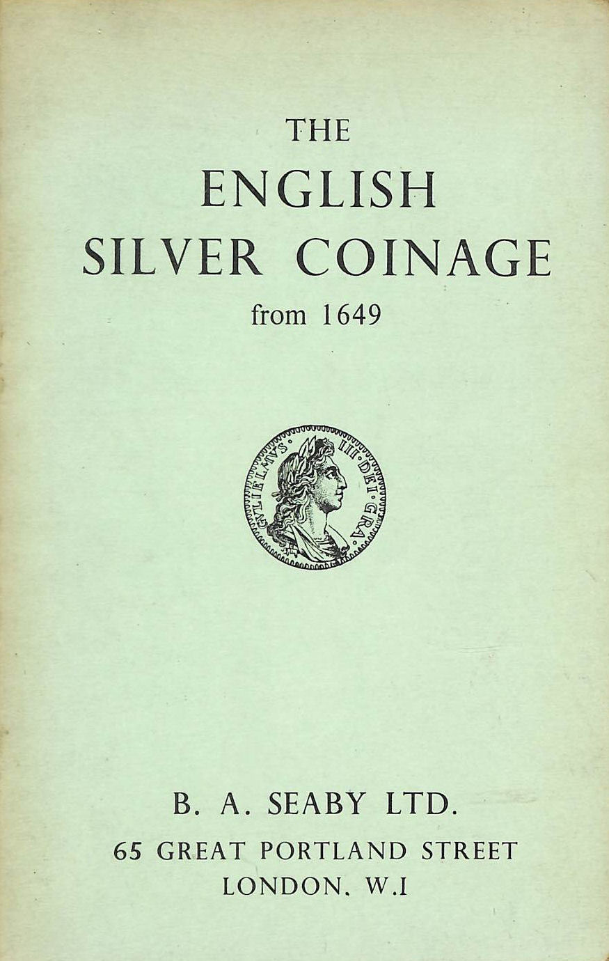 Image for The English Silver Coinage From 1649.
