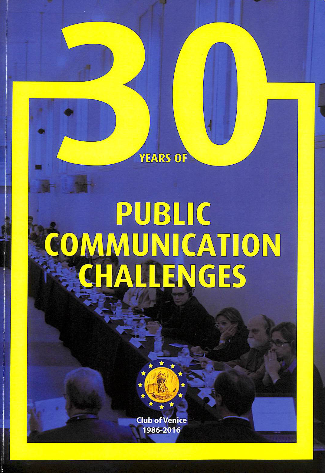 Image for 30 Years of Public Challenges, Club of Venice 1986-2016