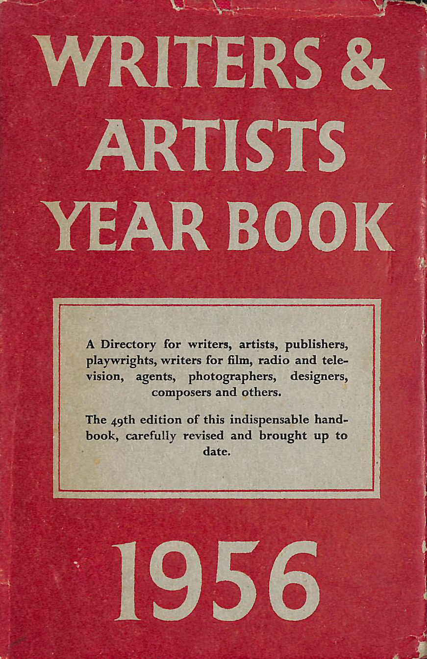 Image for WRITERS AND ARTISTS YEAR BOOK 1956,a Directory for Writers, Artists,publishers, Playwrights,writers for Film, Radio and Television, Agents, Photographers, Designers, Composers and Others.