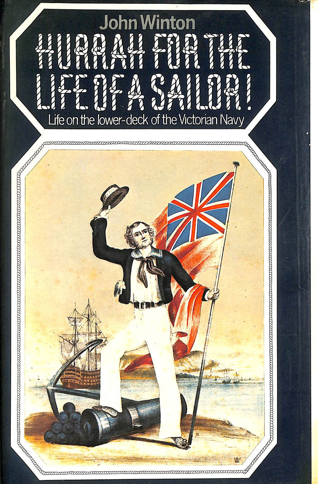 Image for Hurrah for the Life of a Sailor!: Life on the Lower-deck of the Victorian Navy