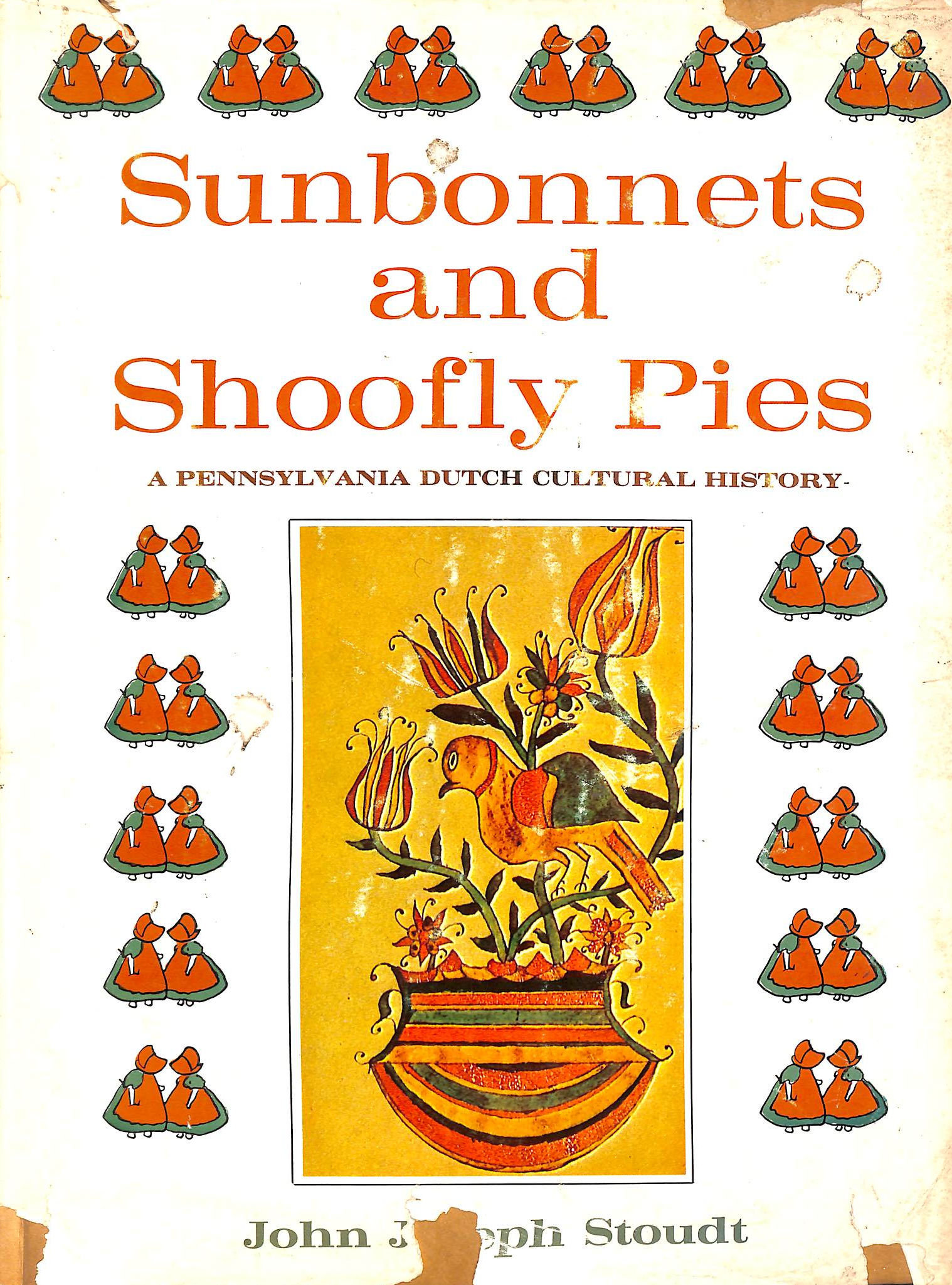 Image for Sunbonnets and Shoofly Pies a Pennsylvania Dutch Cultural History