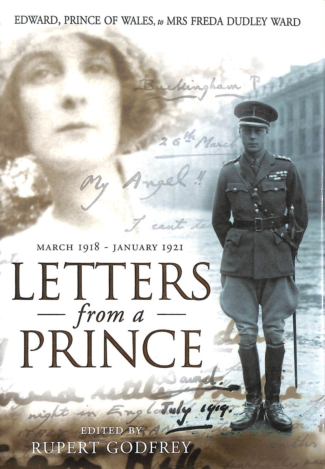 Image for Letters from a Prince: Edward, Prince of Wales, to Mrs Freda Dudley Ward, March 1918 - January 1921