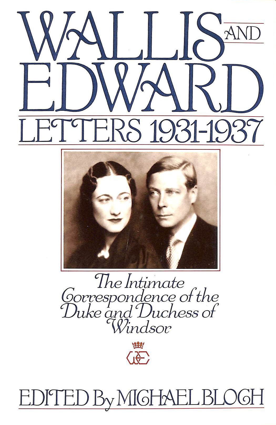 Image for Wallis and Edward: Letters 1931-1937 : The Intimate Correspondence of the Duke and Duchess of Windsor