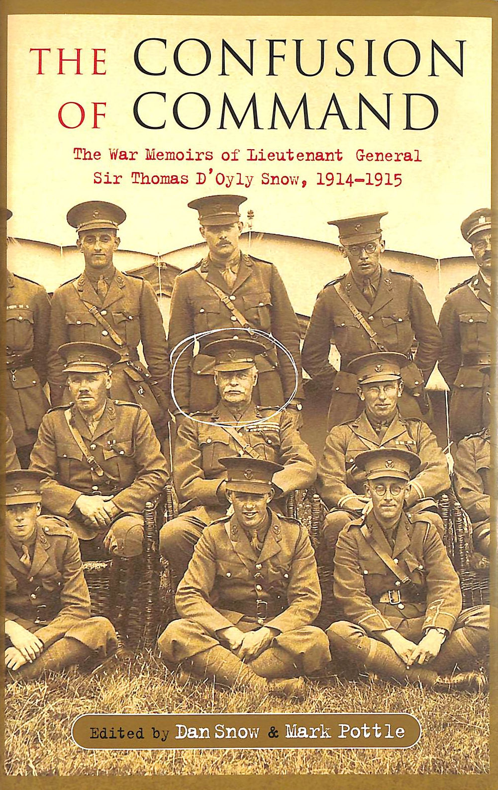 Image for The Confusion of Command: The Memoirs of Lieutenant-General Sir Thomas D'Oyly Snow 1914 -1915