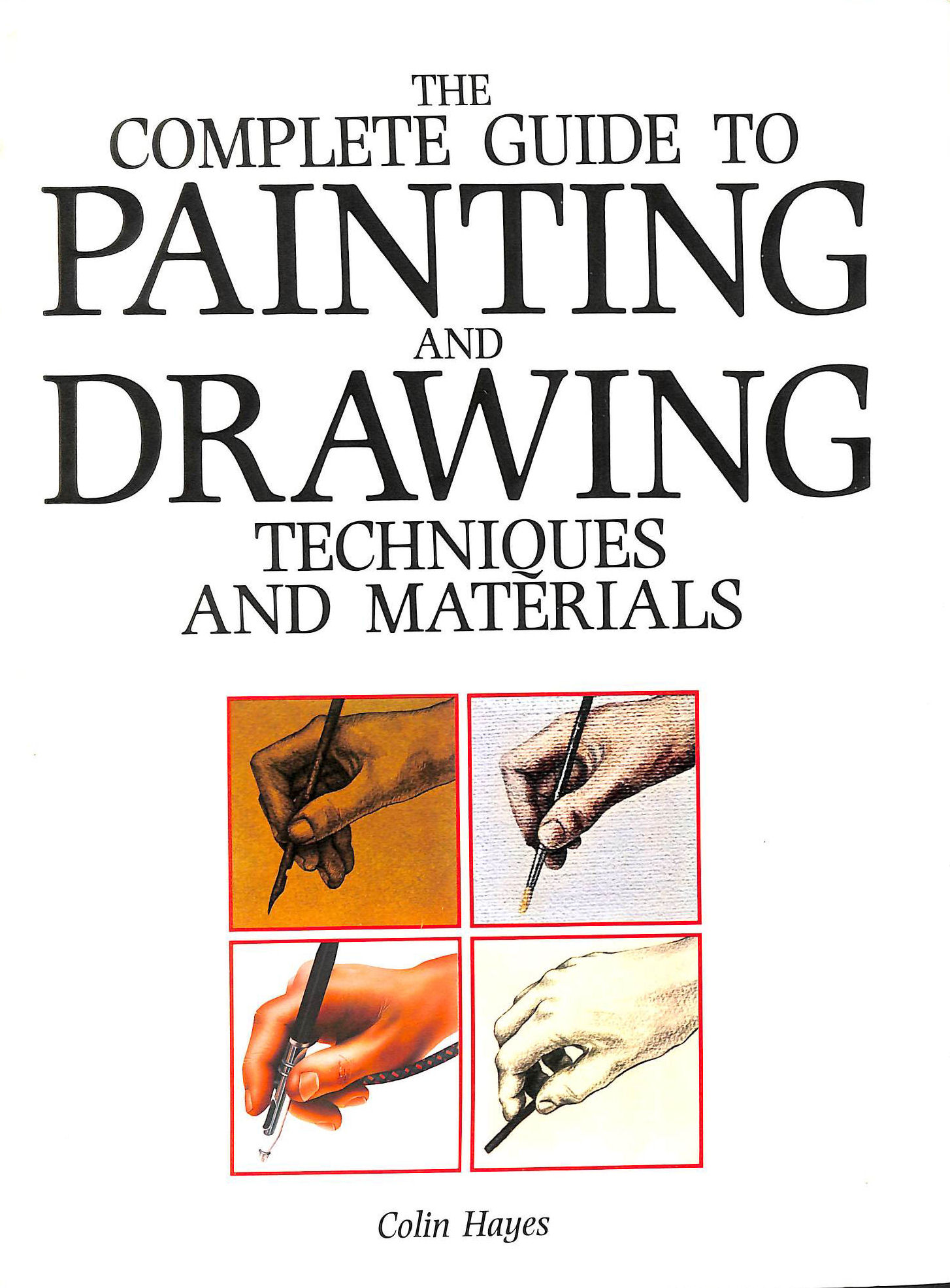 Image for Complete Guide to Painting and Drawing Techniques and Materials