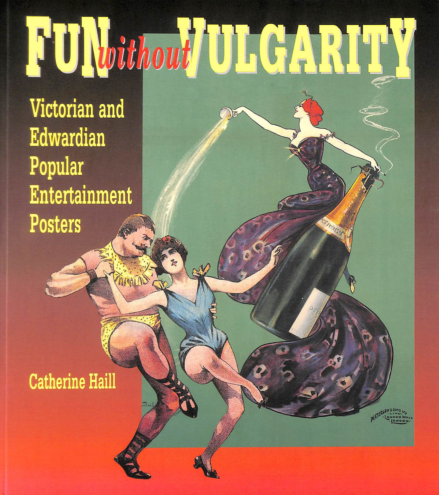 Image for Fun without Vulgarity: Victorian and Edwardian Popular Entertainment Posters