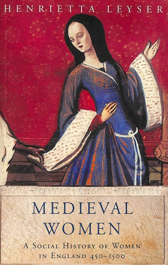 Image for Medieval Women: Social History Of Women In England 450-1500: A Social History of Women in England 450-1500 (WOMEN IN HISTORY)