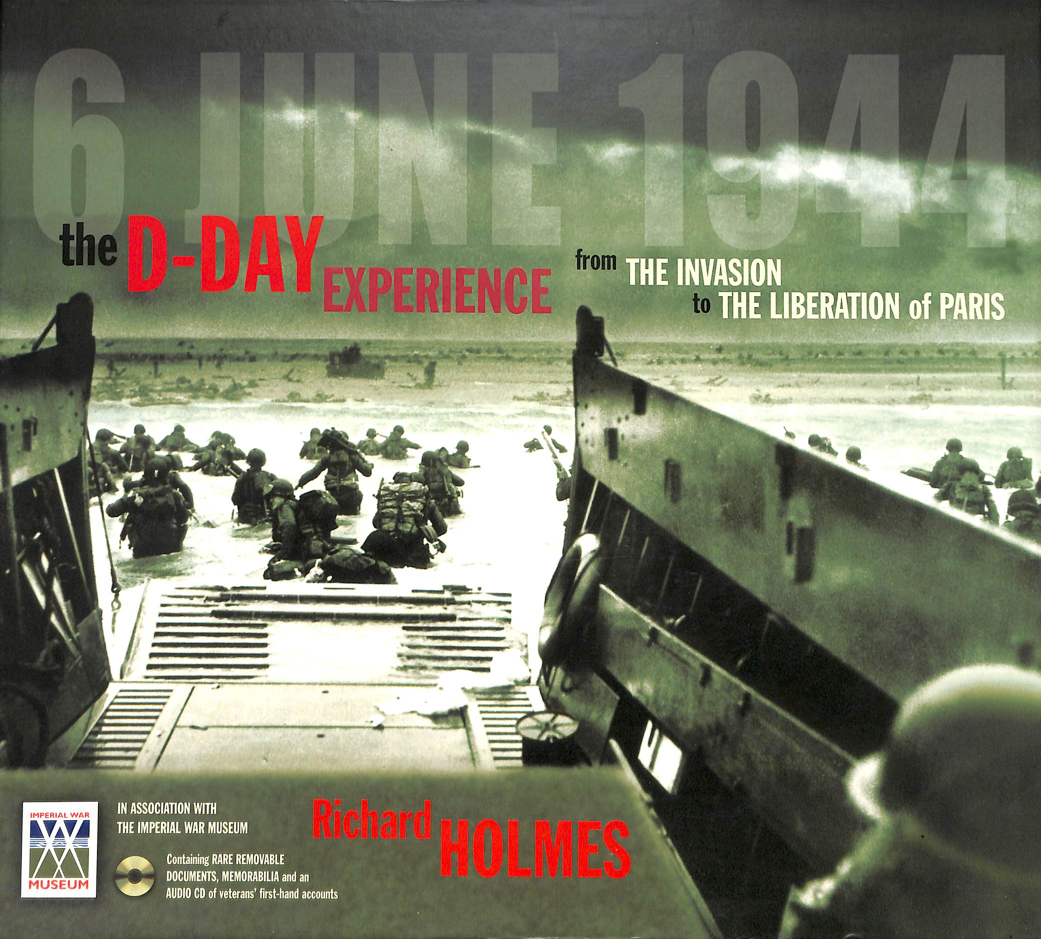 Image for Imperial War Museum: The D-Day Experience from the Invasion to the Liberation of Paris: From Operation Overlord to the Liberation of Paris