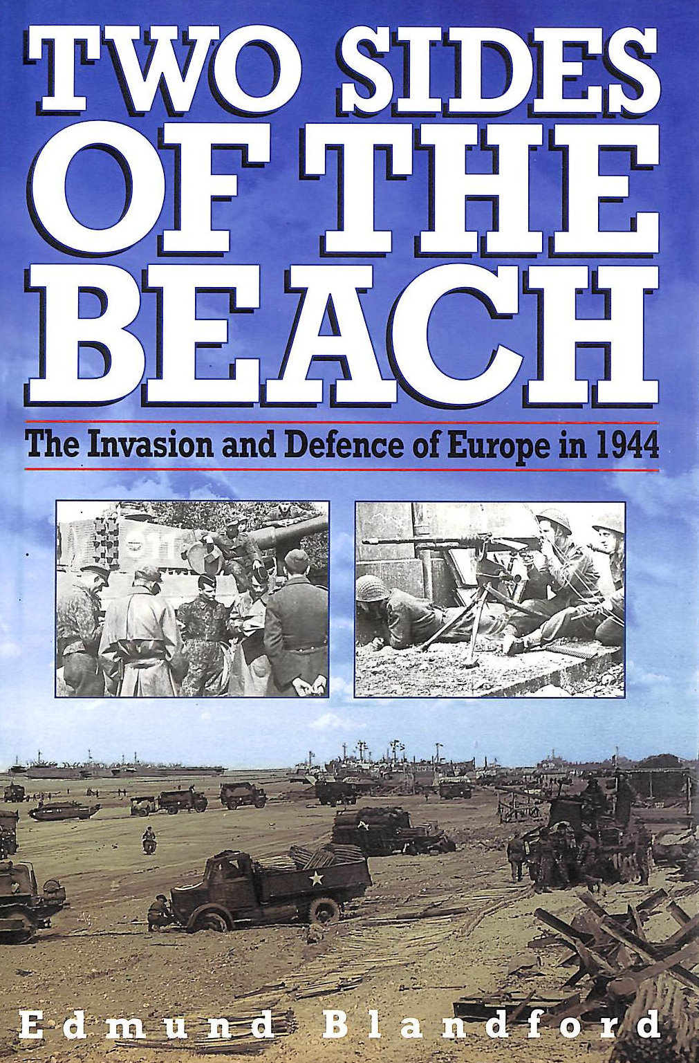 Image for Two Sides of the Beach: The Invasion and Defence of Europe in 1944