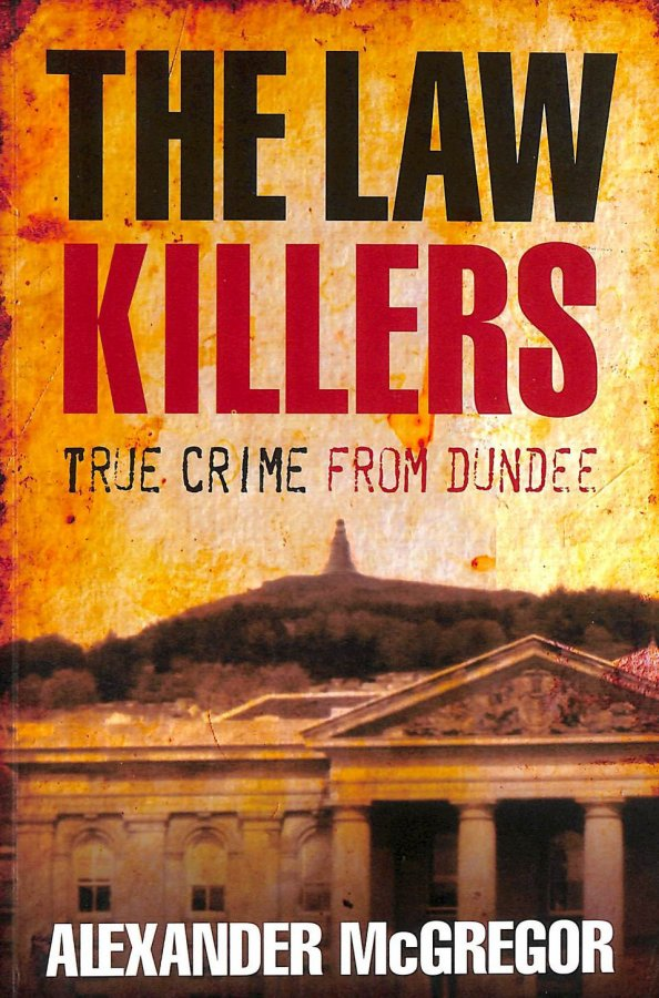 Image for The Law Killers: True Crime from Dundee
