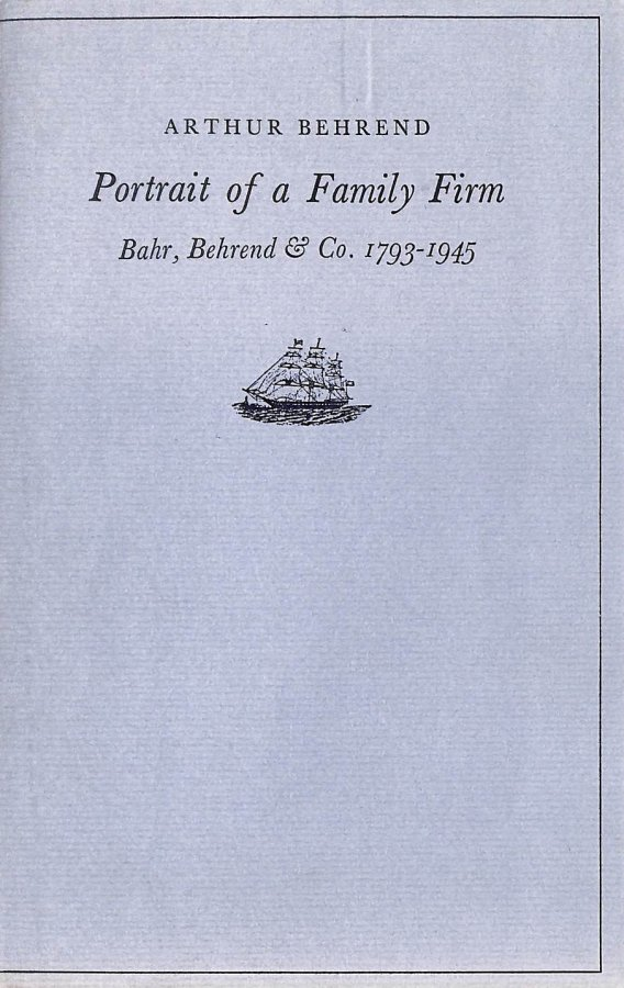Image for Portrait Of A Family Firm: Bahr, Behrend & Co., 1793-1945