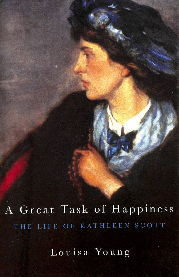 Image for A Great Task Of Happiness: The Life Of Kathleen Scott