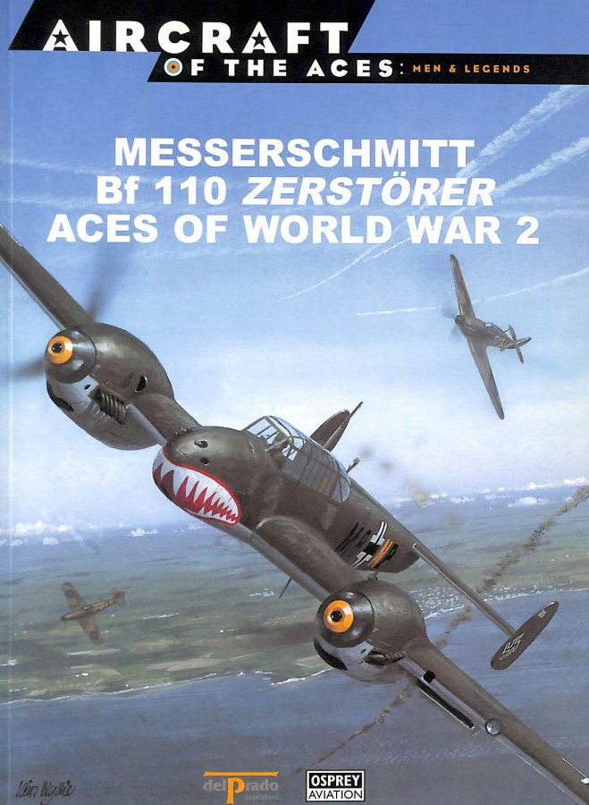 Image for Aircraft Of The Aces : Men And Legends 34 : Messerschmitt Bf 110 Zerstorer Aces Of World War 2.