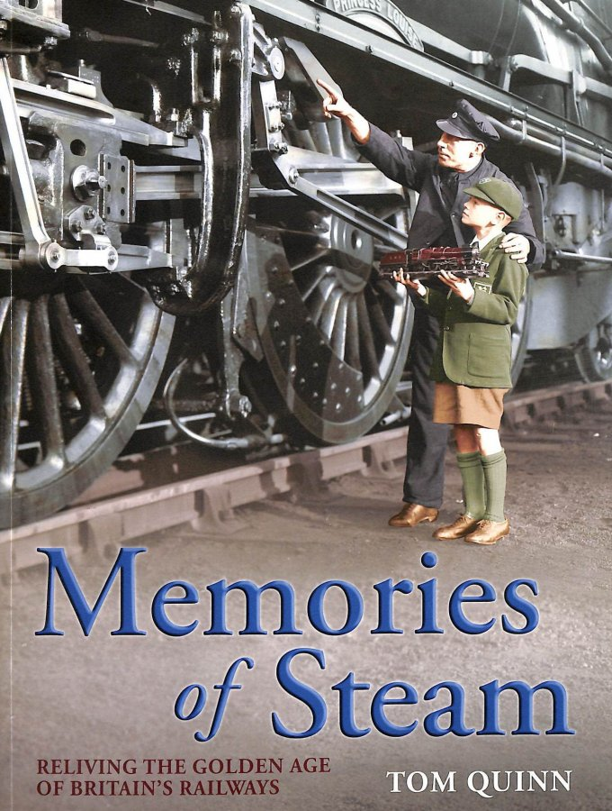 Image for Memories Of Steam: Reliving The Golden Age Of Britain's Railways