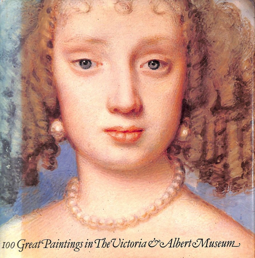 Image for 100 Great Paintings In The Victoria And Albert Museum.