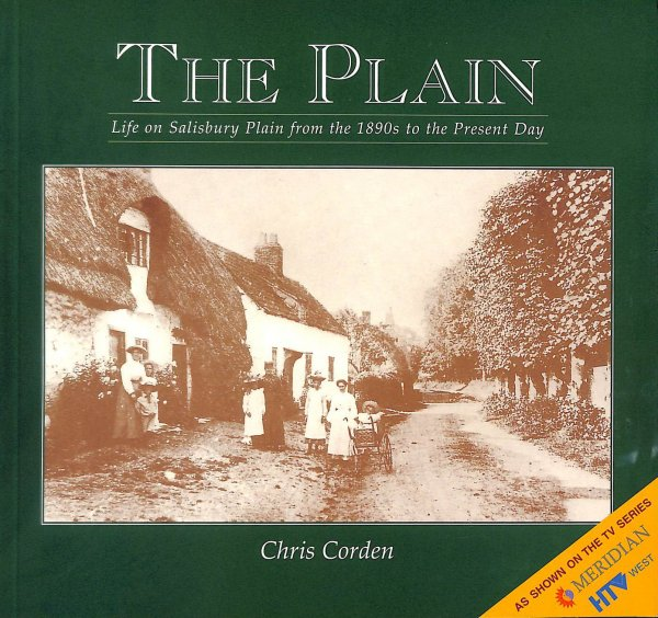 Image for The Plain: Life On Salisbury Plain From The 1890S To The Present Day