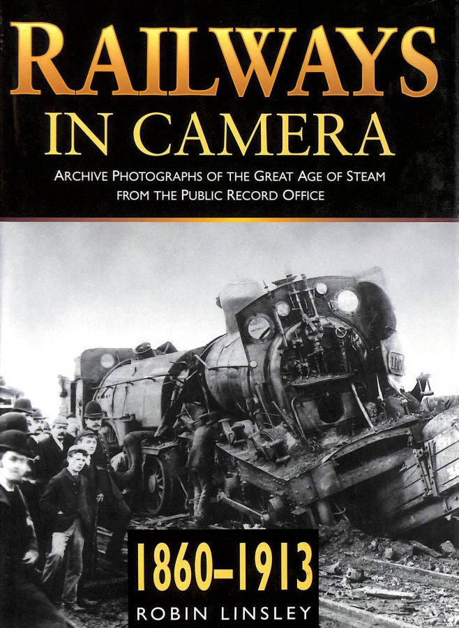 Image for Railways In Camera, 1860-1913: Archive Photographs Of The Great Age Of Steam From The Public Record Office (Transport S.)