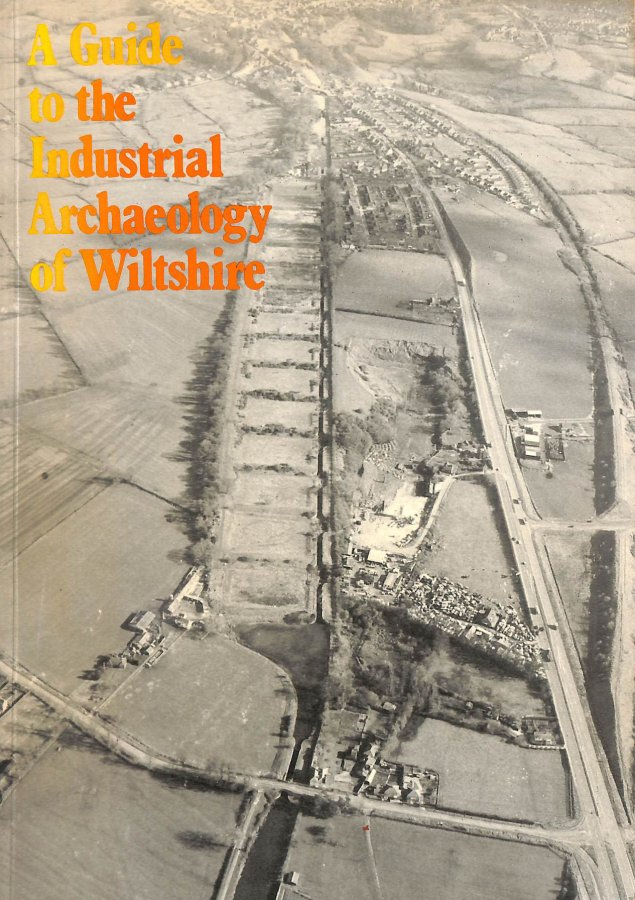 Image for A Guide To The Industrial Archaeology Of Wiltshire