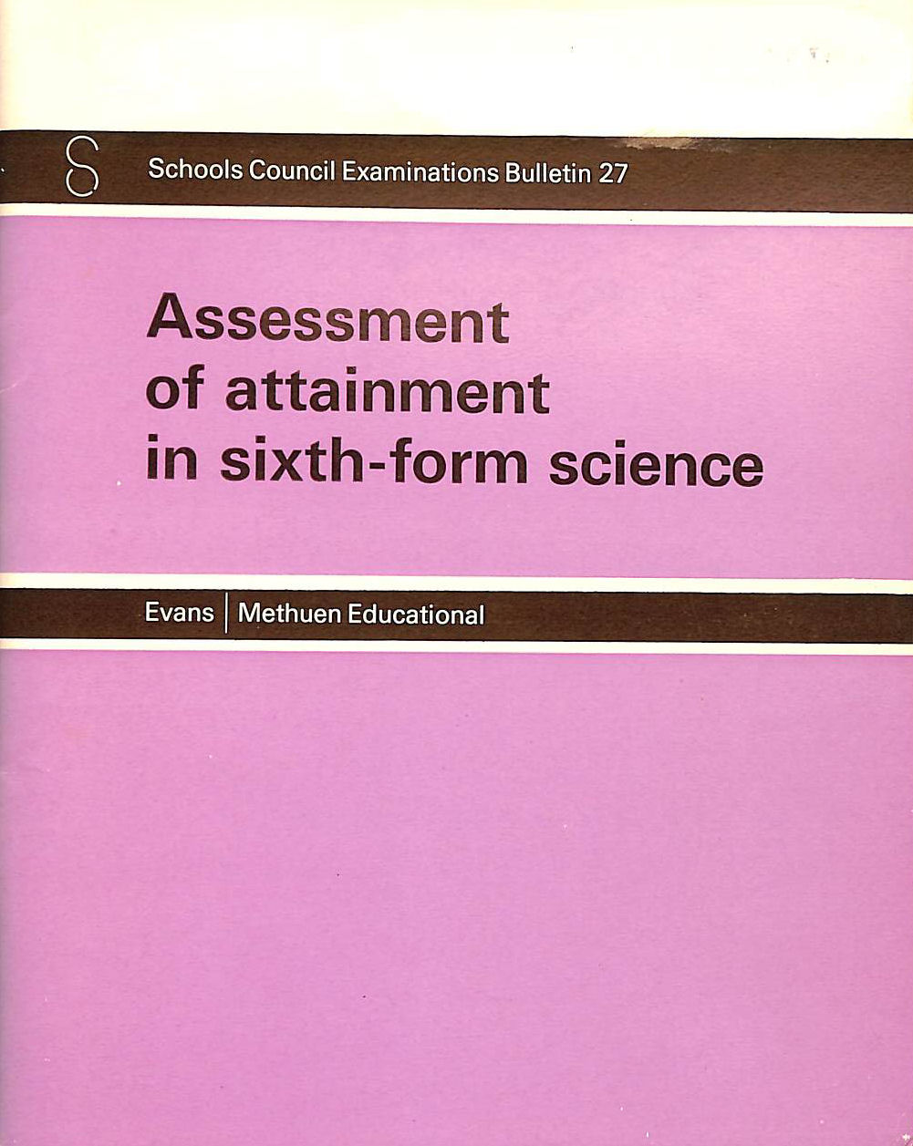 Image for Assessment Of Attainment In Sixth Form Science (Examinations Bulletins / Schools Council)