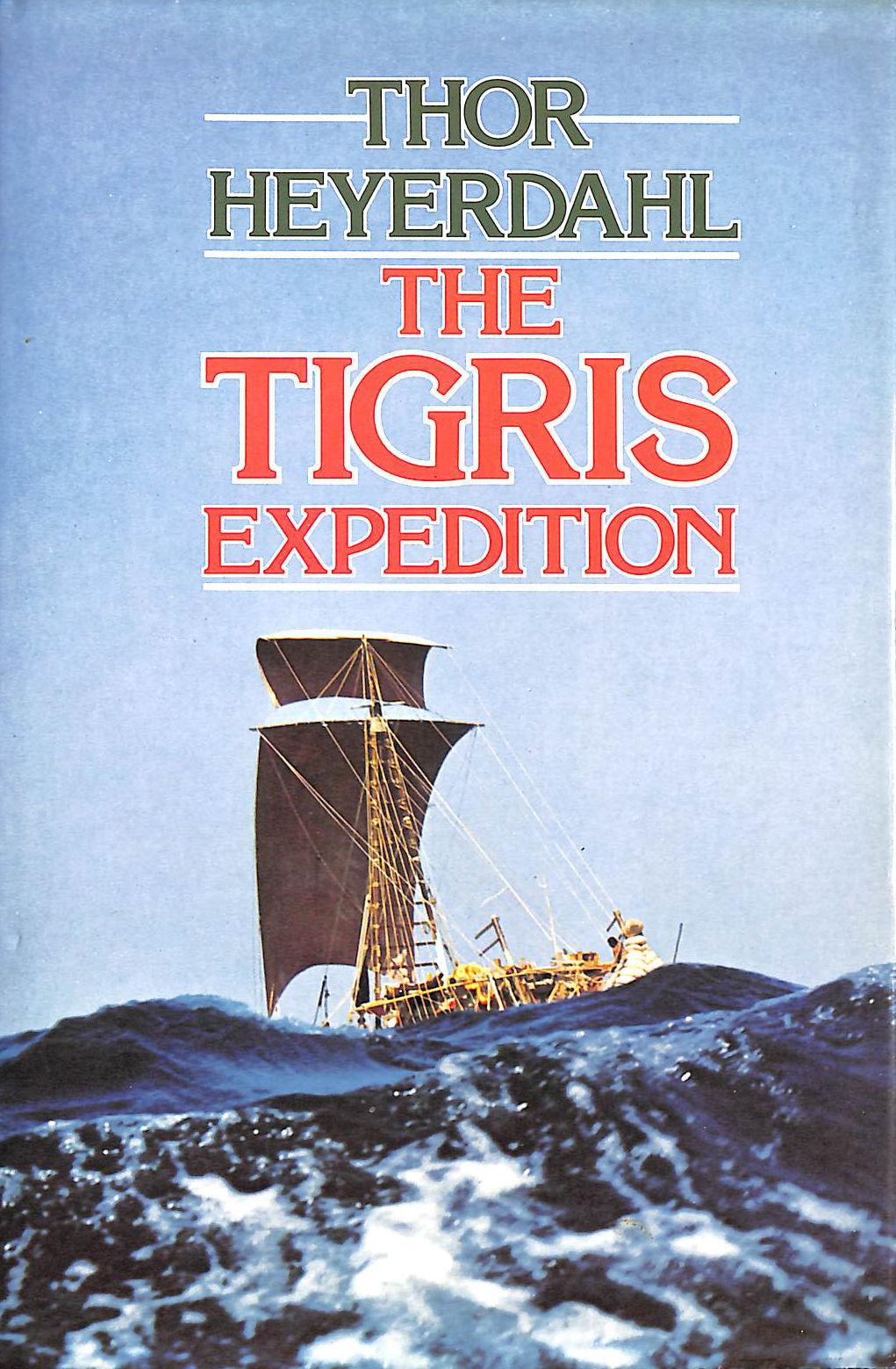 Image for The Tigris Expedition: In Search Of Our Beginnings