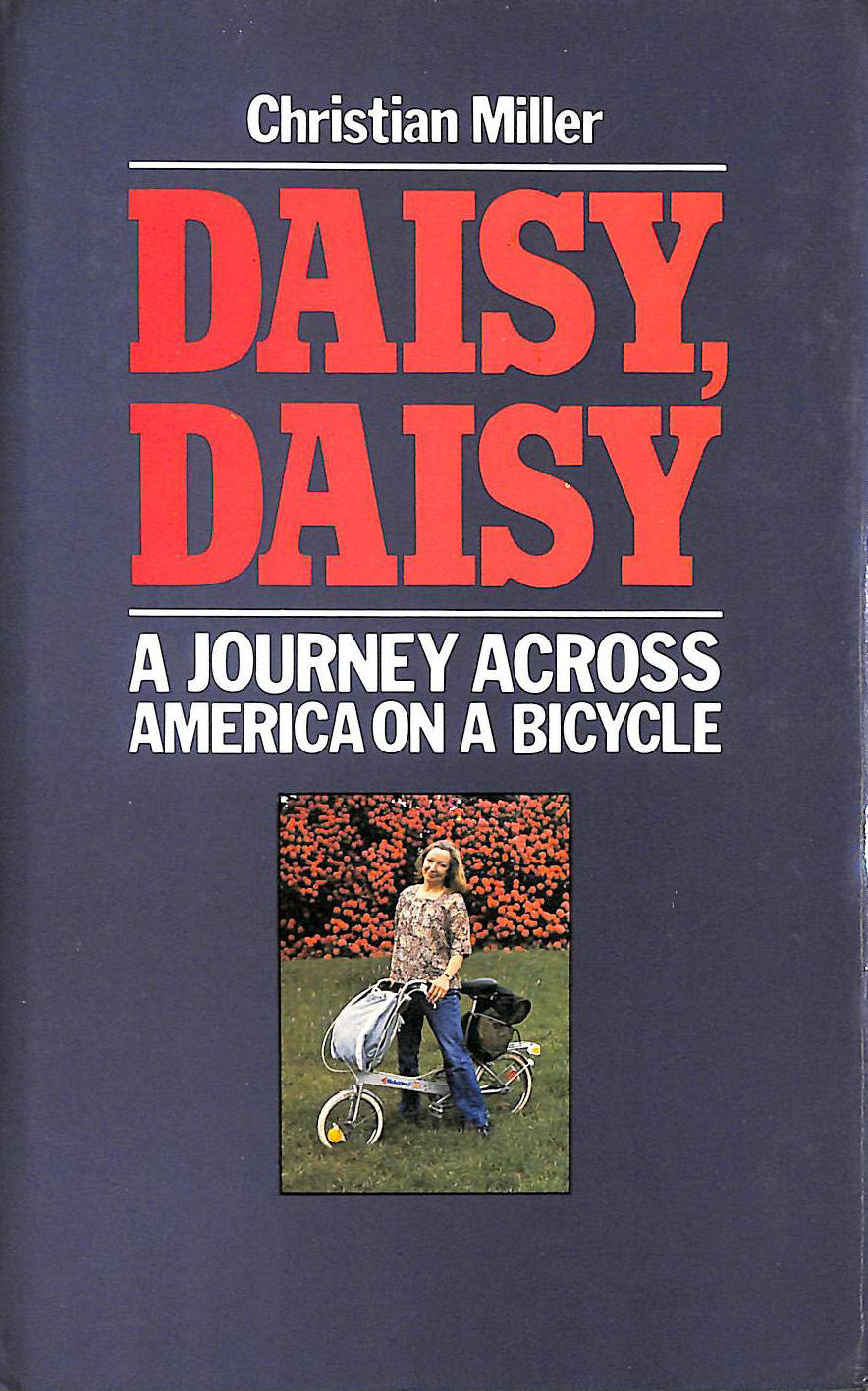 Image for Daisy, Daisy: Journey Across America On A Bicycle