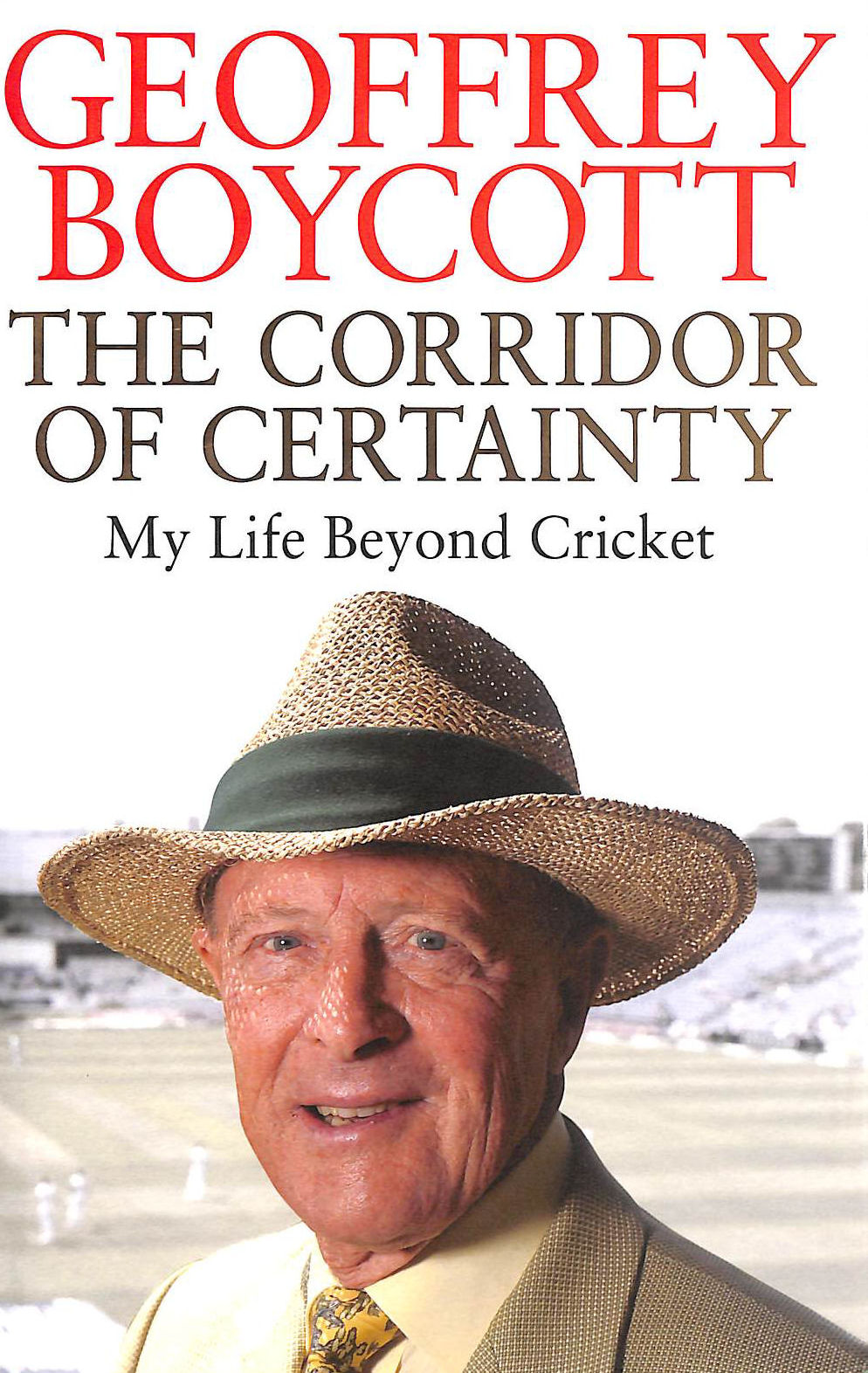 Image for The Corridor of Certainty: My Life Beyond Cricket