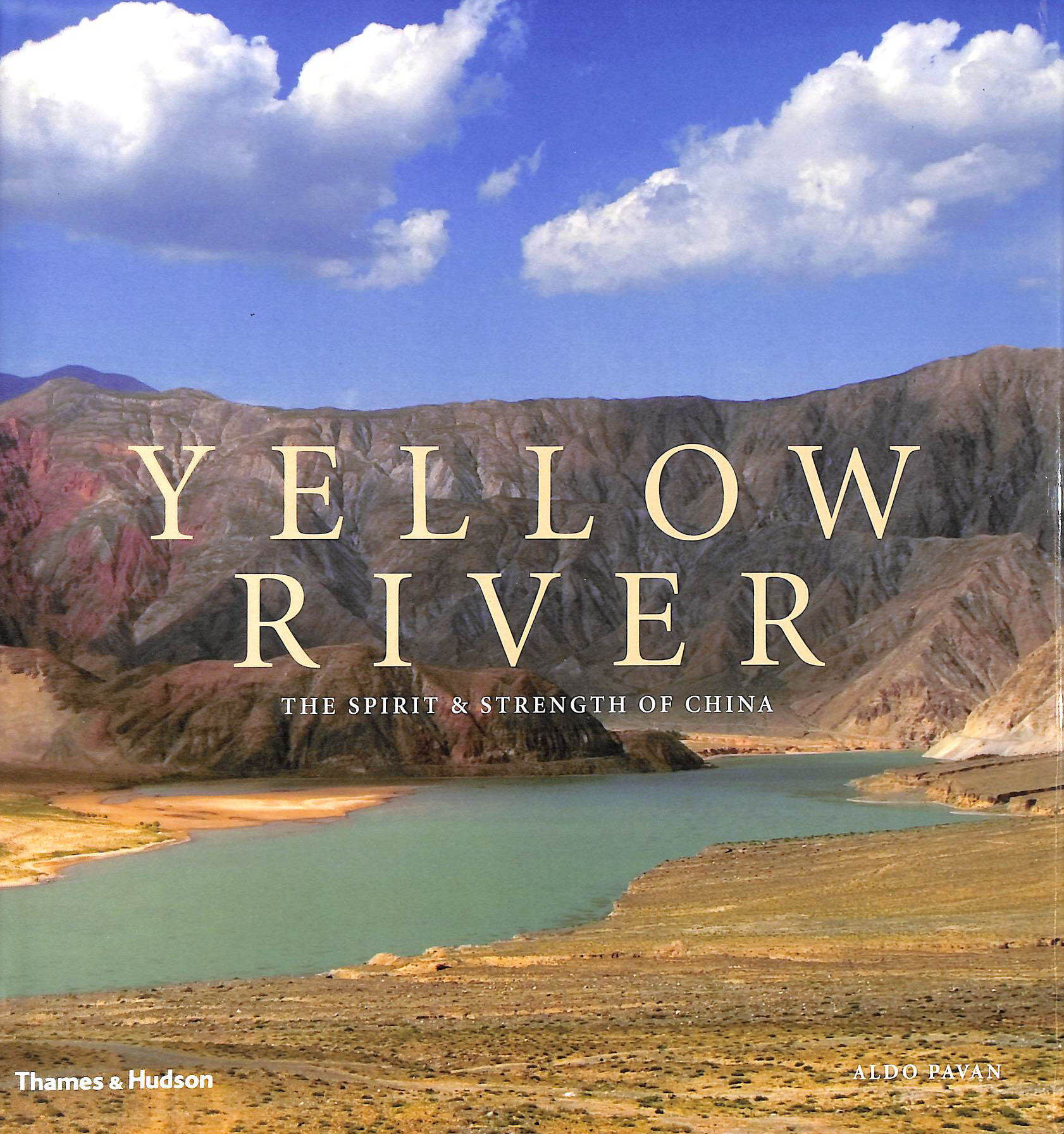 Image for Yellow River: The Spirit & Strength of China: The Spirit and Strength of China
