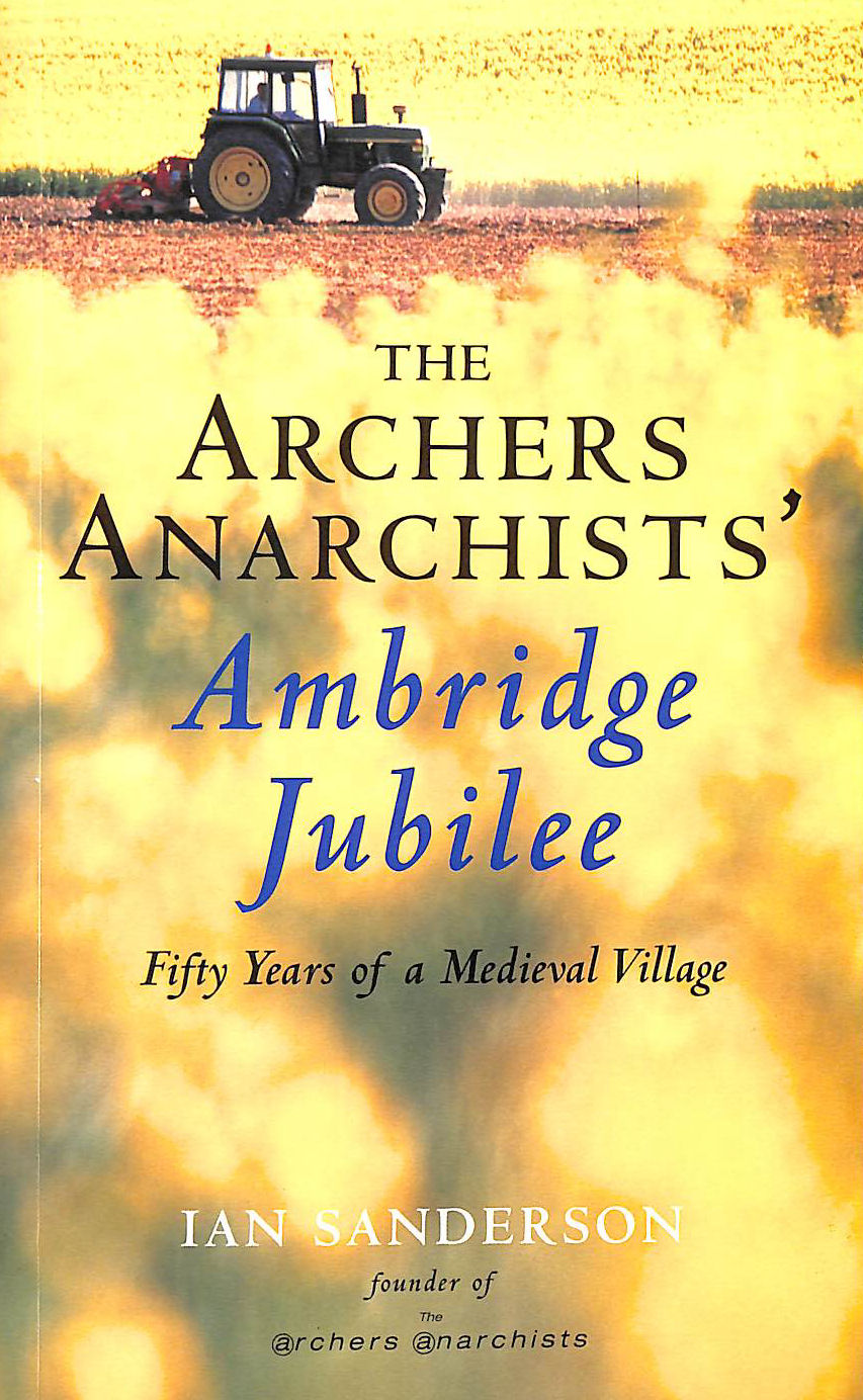 Image for Archer Anarchist Ambridge Jubilee: Fifty Years of a Medieval Village