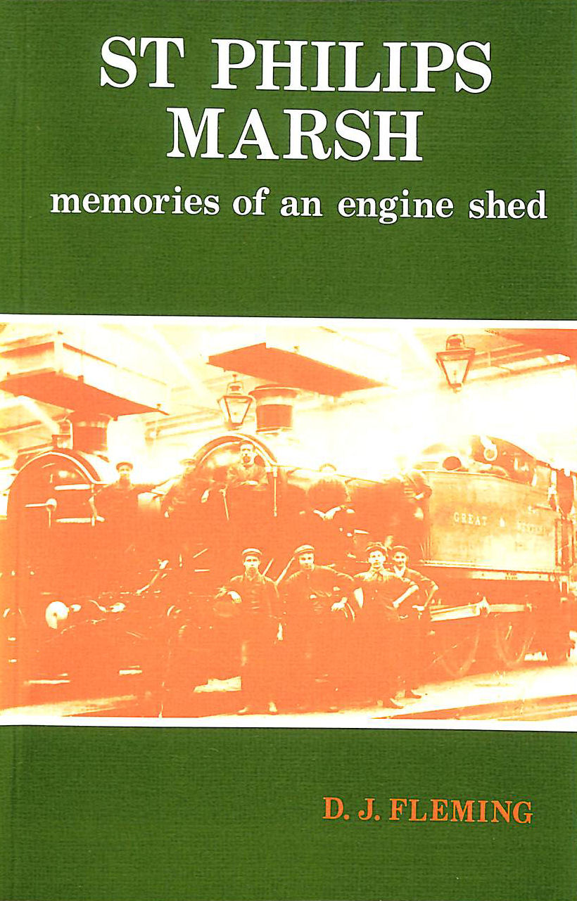 Image for St. Philip's Marsh: Memories of an Engine Shed