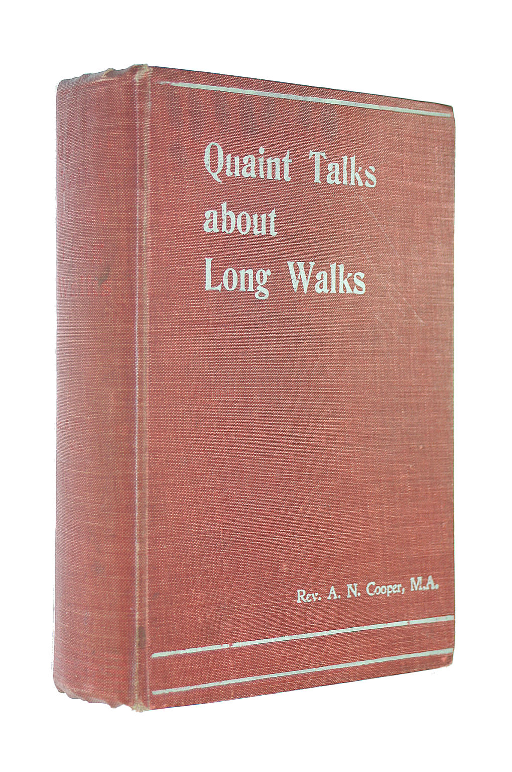 Image for Quaint Talks about Long Walks. With plates, including a portrait