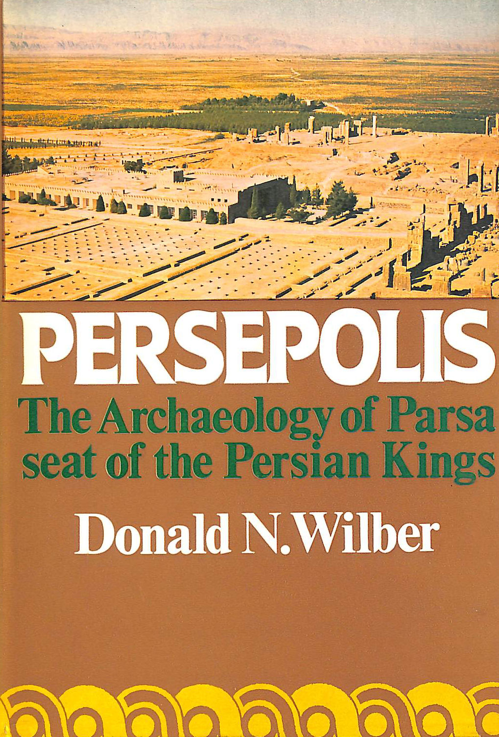 Image for Persepolis: The Archaeology of Parsa Seat of the Persian Kings