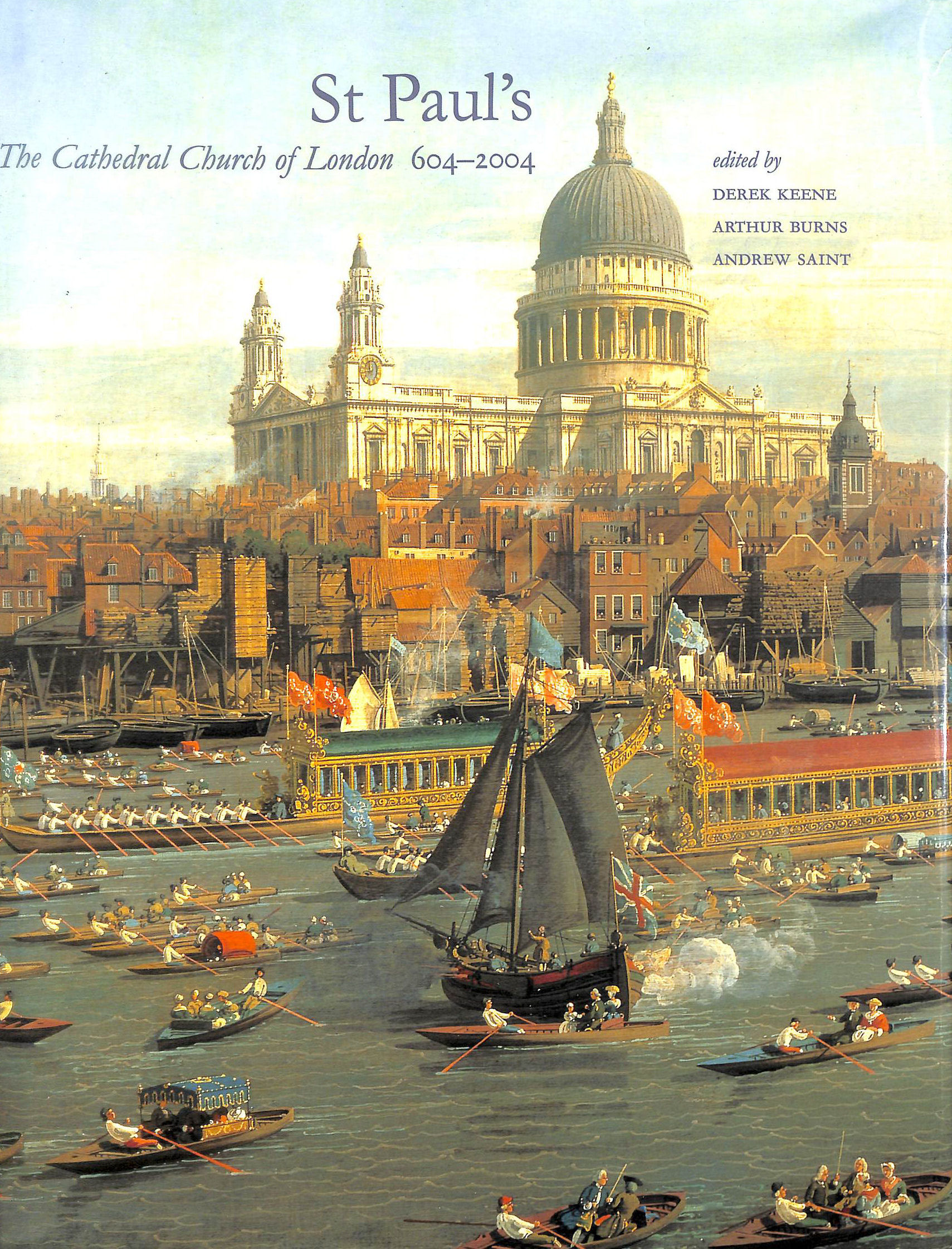 Image for St. Paul's: The Cathedral Church of London 604-2004 (Yale Center for British Art)