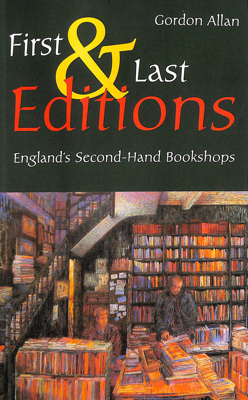 Image for First And Last Editions: England'S Second-Hand Bookshops
