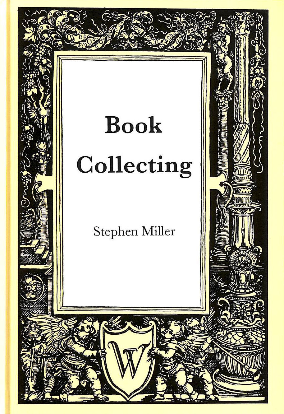 Image for Book Collecting: A Guide to Antiquarian and Secondhand Books