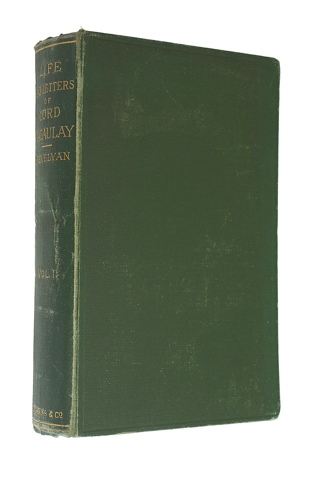 Image for The Life and Letters of Lord Macaulay in Two Volumes, Vol. I