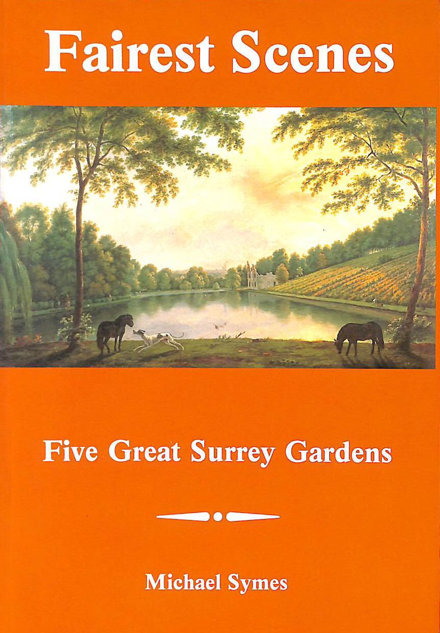 Image for Fairest Scenes: Five Great Surrey Gardens