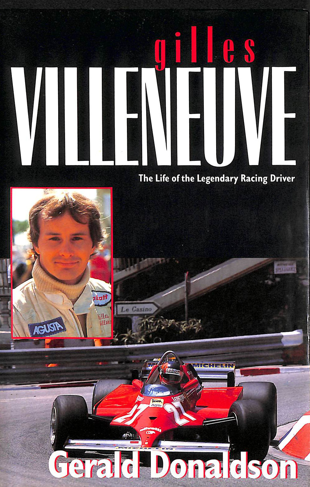 Image for Gilles Villeneuve: The Life of the Legendary Racing Driver (Motor sport)