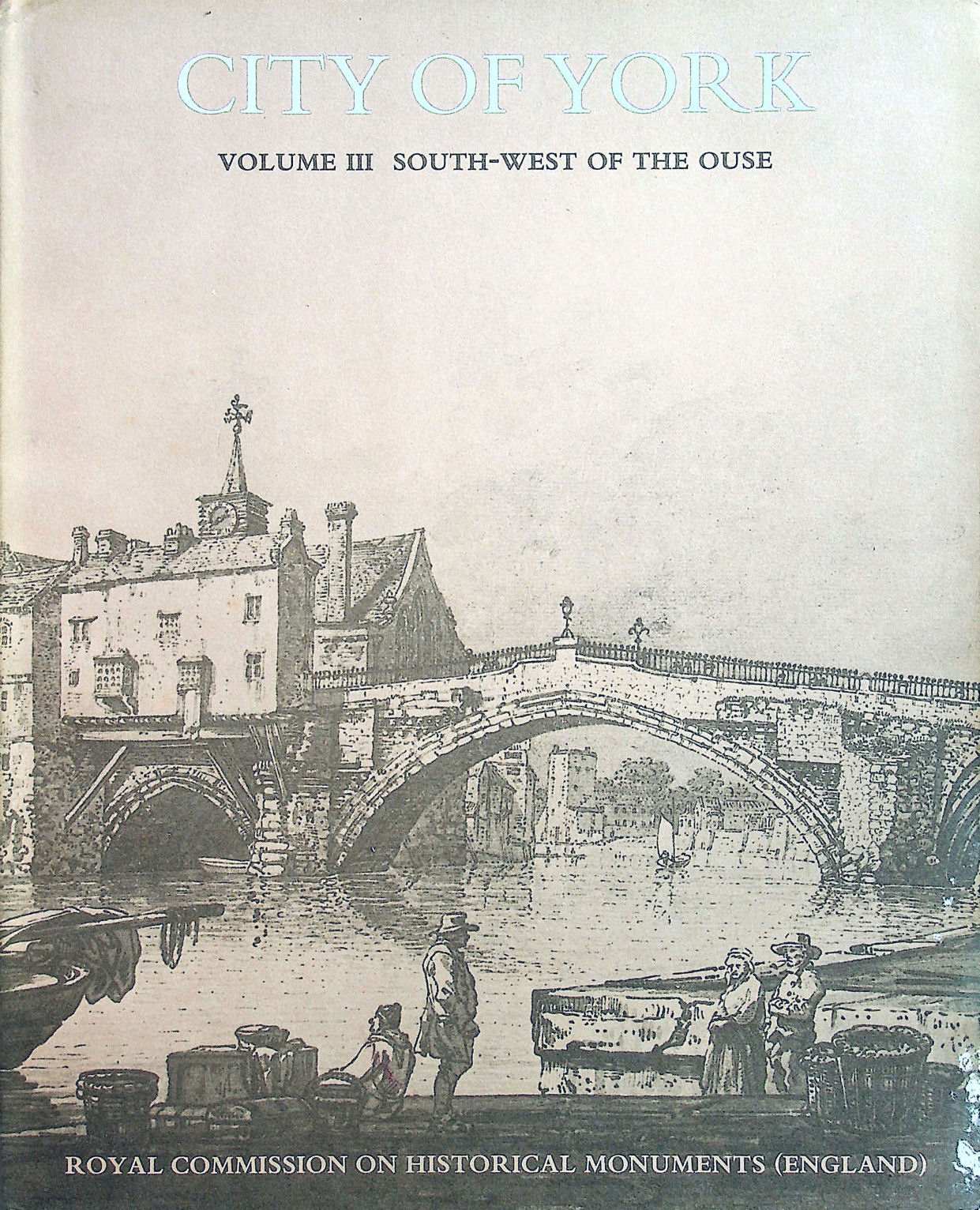 Image for Inventory of the Historical Monuments in the City of York, Vol. 3: South-West of the Ouse: South-west of the Ouse