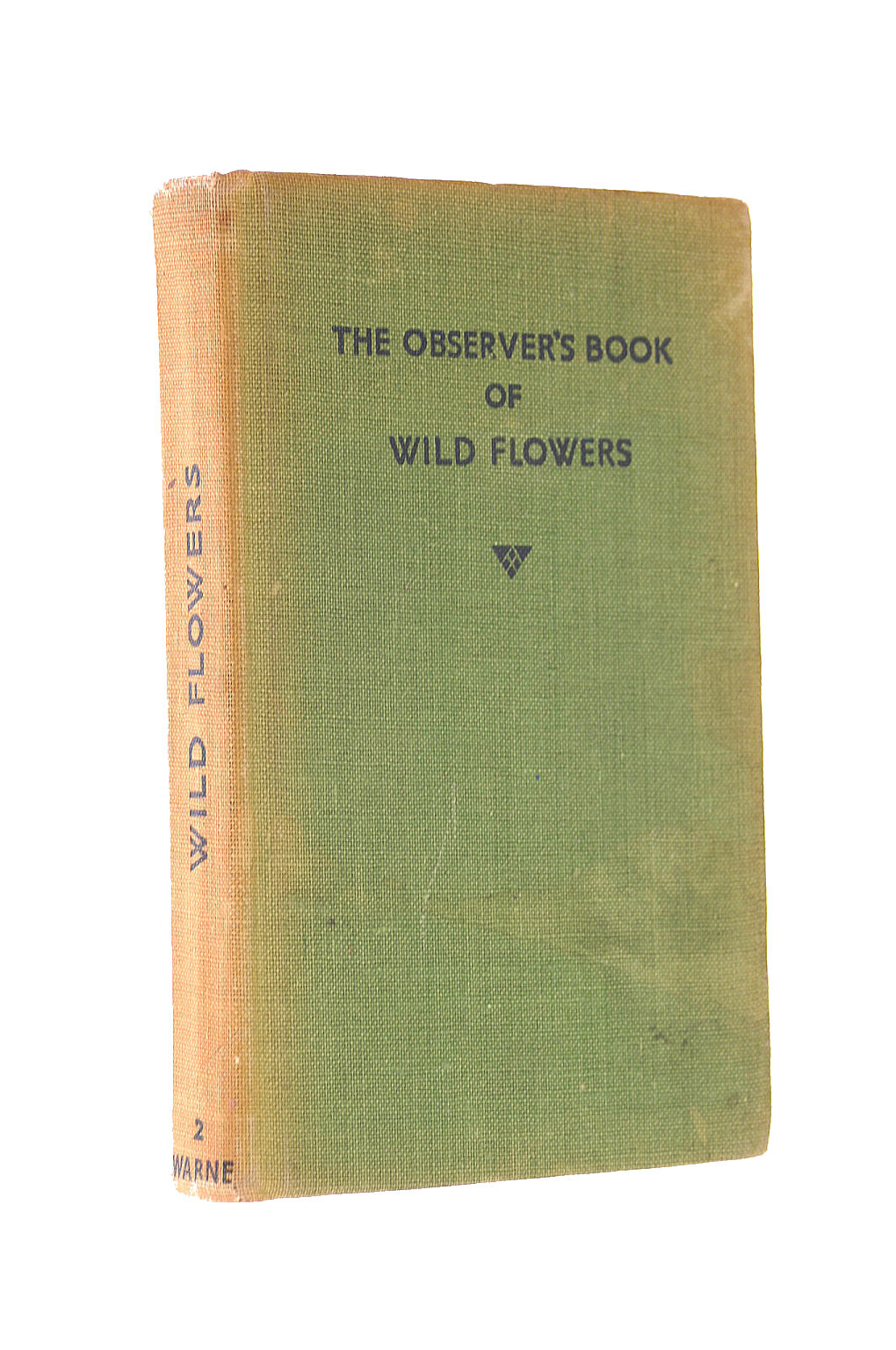 Image for The Observer's Book of Wild Flowers : Describing TWO HUNDRED BRITISH SPECIES with 220 Illustrations 100 of Which are in Full Colour