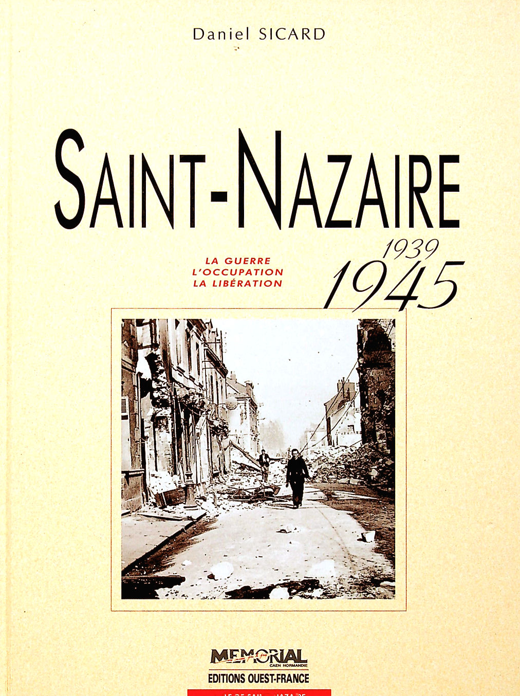 Image for Saint-Nazaire, 1939-1945: La guerre, l'occupation, la liberation (Collection Une ville pendant la guerre)