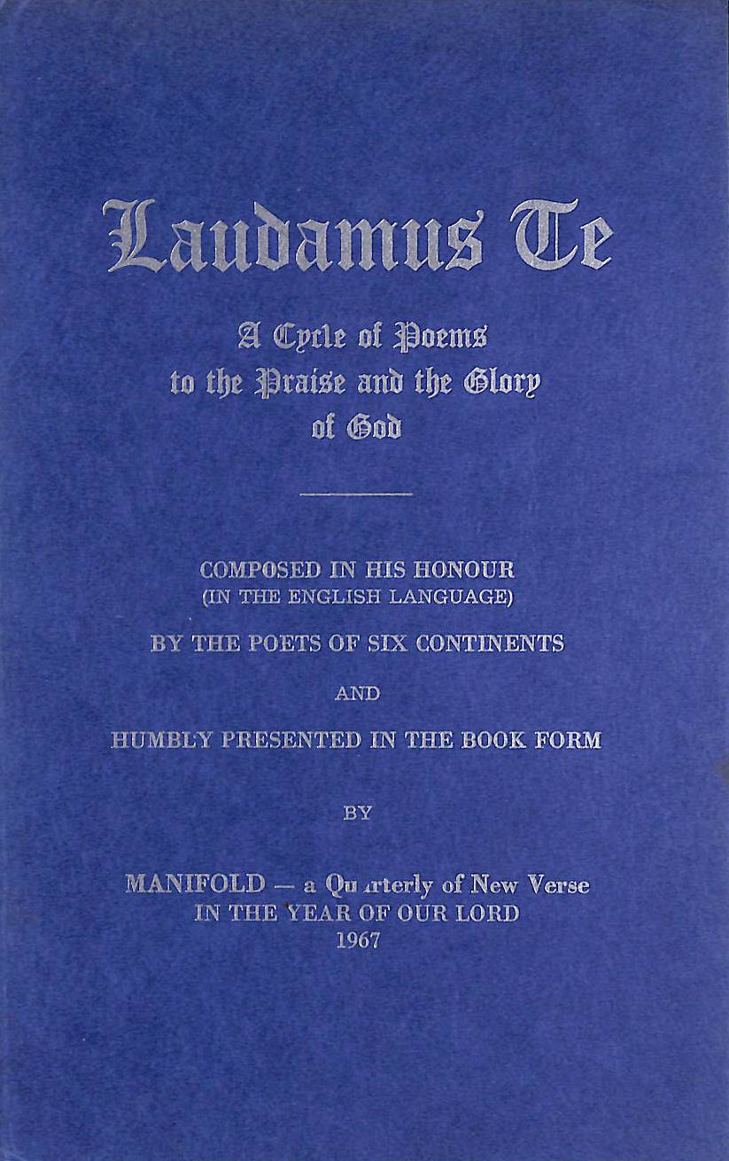 Image for Laudamus te: A cycle of poems to the praise and the glory of God : composed in His honour (in the English language) : by the poets of six continents