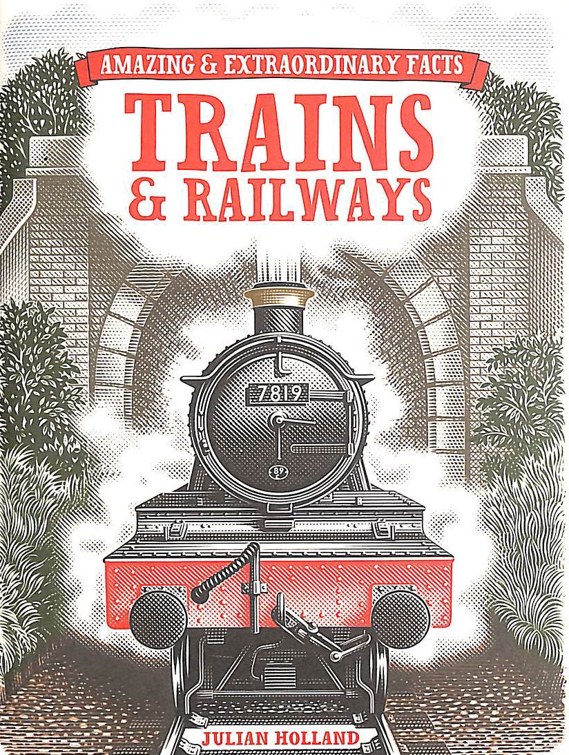 Image for Amazing & Extraordinary Facts Trains & Railways